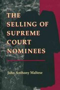 The Selling of Supreme Court Nominees 0 9780801858833 0801858836