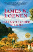 Lies My Teacher Told Me: Everything Your American History Textbook Got Wrong 10th edition 9781565841000 156584100X
