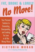 Fat, Broke and Lonely No More 1st edition 9780061154232 0061154237