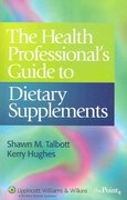 The Health Professional's Guide to Dietary Supplements 1st Edition 9780781746724 0781746728