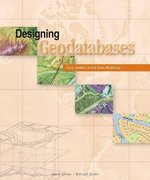Designing Geodatabases 1st Edition 9781589480216 158948021X