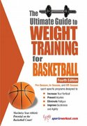 The Ultimate Guide to Weight Training for Basketball 4th edition 9781932549492 1932549498