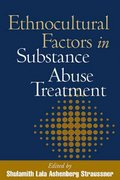 Ethnocultural Factors in Substance Abuse Treatment 1st edition 9781572306301 1572306300
