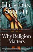 Why Religion Matters 1st Edition 9780060671020 0060671025
