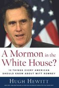A Mormon in the White House? 0 9781596985025 159698502X