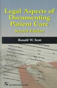 Legal Aspects Of Documenting Patient Care 2nd edition 9780834216303 0834216302