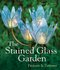 The Stained Glass Garden 0 9781895569575 1895569575