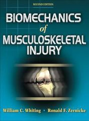 Biomechanics of Musculoskeletal Injury 2nd edition 9780736054423 0736054421