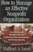 How to Manage an Effective Nonprofit Organization 1st Edition 9781564148049 1564148041