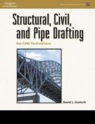 Structural, Civil and Pipe Drafting for CAD Technicians 1st edition 9781401896560 1401896561