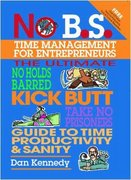 No B.S. Time Management for Entrepreneurs 1st edition 9781932156850 1932156852