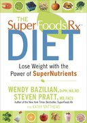 The Superfoods Rx Diet 1st edition 9781594867408 1594867402