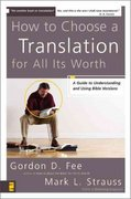 How to Choose a Translation for All Its Worth 1st Edition 9780310539230 0310539234