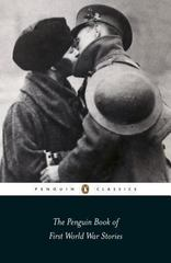 The Penguin Book of First World War Stories 1st Edition 9780141442150 0141442158