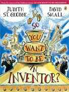 So You Want to Be an Inventor? 0 9780142404607 0142404608
