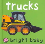 Bright Baby Trucks 1st Edition 9780312493899 0312493894