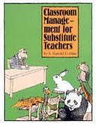 Classroom Management for Substitute Teachers 0 9780931993039 0931993032