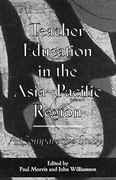 Teacher Education in the Asia-Pacific Region 1st edition 9780815318569 0815318561