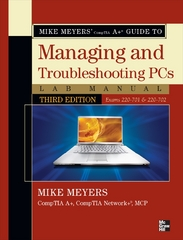 Mike Meyers' CompTIA A  Guide to Managing & Troubleshooting PCs Lab Manual, Third Edition (Exams 220-701 & 220-702) 3rd edition 9780071702997 0071702997