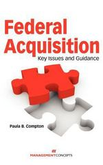 Federal Acquisition: Key Issues and Guidance 1st Edition 9781567263305 1567263305
