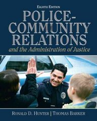 Police Community Relations and The Administration of Justice 8th Edition 9780132457781 0132457784