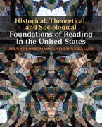 Historical, Theoretical, and Sociological Foundations of Reading in the United States 1st Edition 9780137020393 0137020392