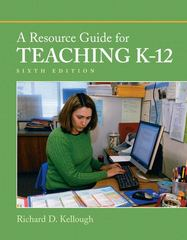 A Resource Guide for Teaching K-12 6th Edition 9780137050178 0137050178