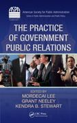The Practice of Government Public Relations 1st edition 9781439834657 1439834652