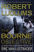 Robert Ludlum's the Bourne Objective 1st edition 9780446566902 044656690X