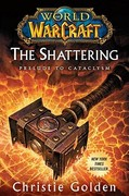 World of Warcraft: The Shattering 0 9781416550747 1416550747