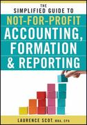 The Simplified Guide to Not-for-Profit Accounting, Formation and Reporting 1st Edition 9780470626443 0470626445