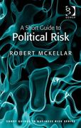 A Short Guide to Political Risk 0 9780566091605 0566091607
