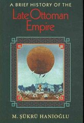 A Brief History of the Late Ottoman Empire 1st Edition 9780691146171 0691146179