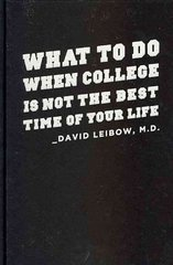 What to Do When College Is Not the Best Time of Your Life 0 9780231151740 0231151748