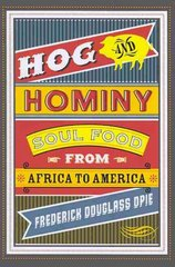 Hog and Hominy 1st Edition 9780231146395 0231146396