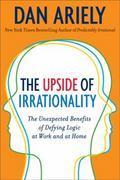 The Upside of Irrationality 1st edition 9780061995033 0061995037