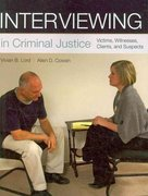 Interviewing in Criminal Justice: Victims, Witnesses, Clients, and Suspects 1st Edition 9781449656317 1449656315