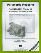 Parametric Modeling with Pro/ENGINEER Wildfire 5. 0 1st Edition 9781585035397 1585035394