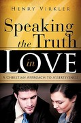 Speaking the Truth in Love 1st Edition 9781615794140 161579414X