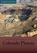Geological Evolution of the Colorado Plateau of Eastern Utah and Western Colorado 1st Edition 9781607810049 1607810042