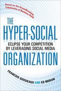 The Hyper-Social Organization: Eclipse Your Competition by Leveraging Social Media 1st Edition 9780071714020 0071714022