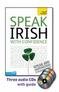Speak Irish with Confidence with Three Audio CDs: A Teach Yourself Guide 2nd edition 9780071736084 0071736085