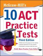 McGraw-Hill's 10 ACT Practice Tests, Third Edition 3rd edition 9780071736978 0071736972