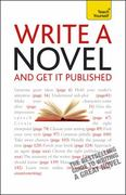 Write a Novel and Get It Published: A Teach Yourself Guide 2nd edition 9780071740067 0071740066