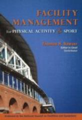 Facility Management for Physical Activity and Sport 1st Edition 9781571675767 1571675760