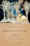 Architecture of the Novel 0 9781582435978 1582435979