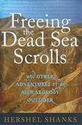 Freeing the Dead Sea Scrolls 1st edition 9781441152176 1441152172