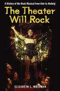 The Theater Will Rock 1st Edition 9780472034024 0472034022