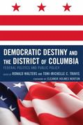 Democratic Destiny and the District of Columbia 1st Edition 9780739144350 0739144359