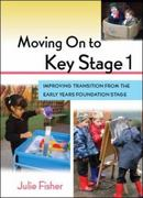 Moving On to Key Stage 1 1st edition 9780335238460 0335238467